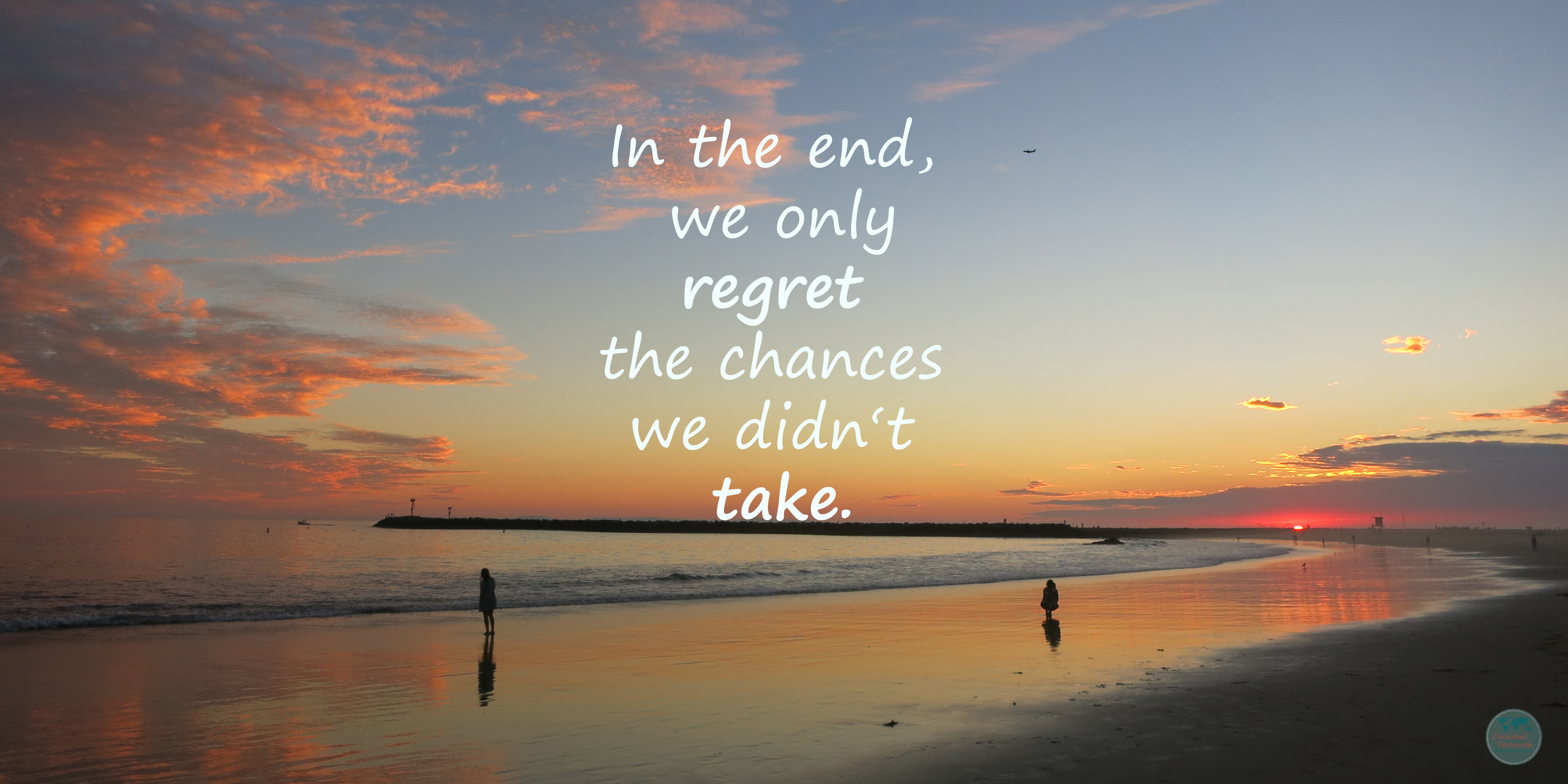 Weltreise Backpacking Entscheidung Regret Chances Did't Take