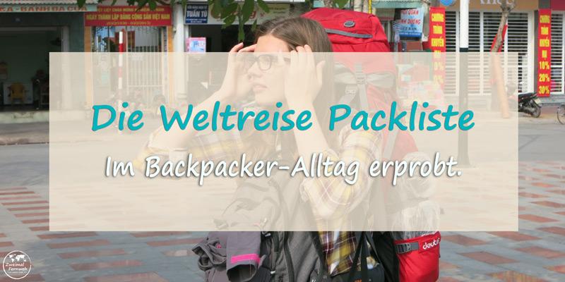 Wir zeigen Dir unsere Weltreise Packliste für deinen Backpacking-Trip