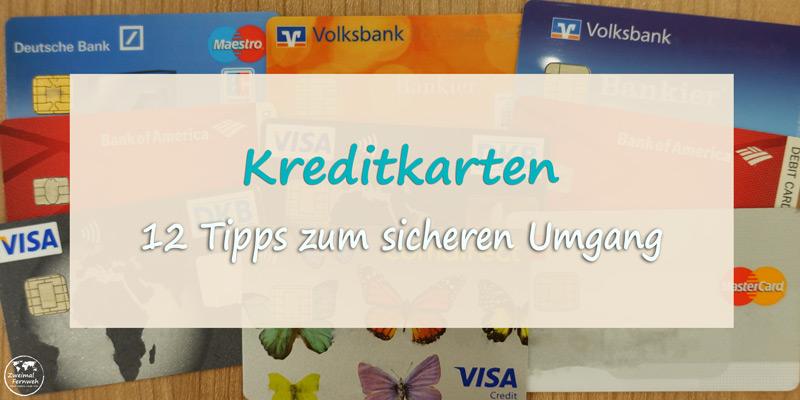 Kreditkarten auf Weltreise - wir geben Tipps zum Umgang.